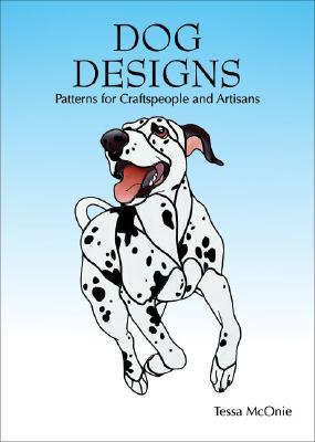 Dog Designs By Mconie, Tessa/ McOnie, Wayne (PHT)