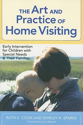 The Art and Practice of Home Visiting By Cook, Ruth E./ Sparks, Shirley N.